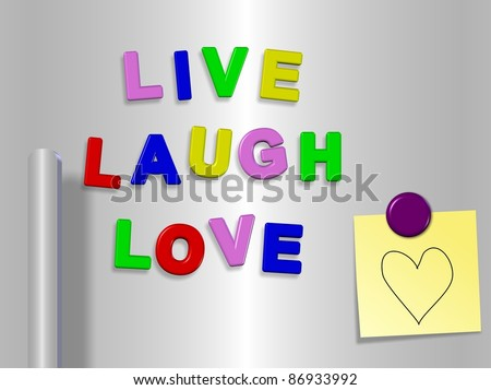 Fridge magnets spelling live laugh love with a heart drawn on a sticky note / Live laugh love