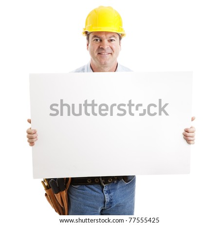 Friendly construction worker holding a blank, white sign.  Isolated on white.