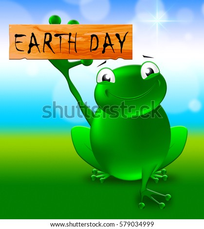 Frog With Earth Day Sign Shows Eco Friendly 3d Illustration