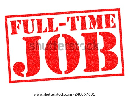 FULL-TIME JOB red Rubber Stamp over a white background.