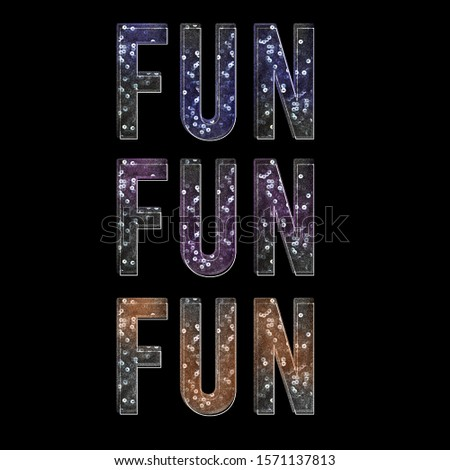 FUN FUN FUN Graphic Design with sequin for t shirt, apparel and other uses.