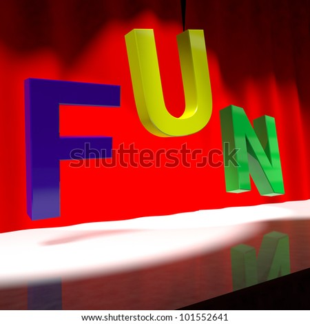 Fun Word On Stage Shows Enjoyment And Happiness