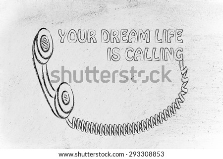 funny old school phone with motivational text: your dream life is calling