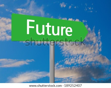 stock-photo-future-ahead-green-cartel-with-cloudy-sky-on-the-background-189252407.jpg
