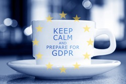 General Data Protection Regulation - Keep Calm and Prepare for GDPR