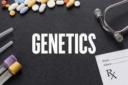 GENETICS written on black background with medication