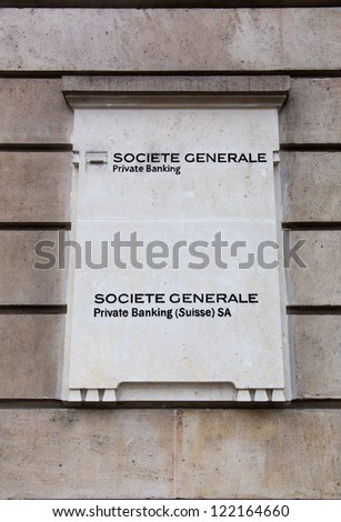 GENEVA - DEC. 15: A sign for Societe General Private bank on December 15, 2012 in Geneva, Switzerland, which is part of Societe Generale Group, one of Europe's leading banking groups.