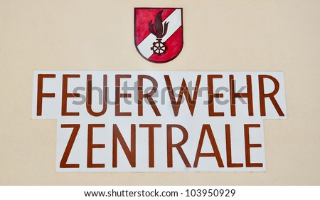 "german inscription saying ""feuerwehr zentrale"" meaning fire department"