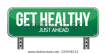 Get Healthy Green Road Sign illustration design over white