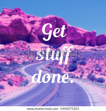 Get stuff done - motivational poster for workplace goals and proactivity. #1446075203