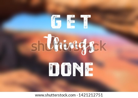 Get things done - motivational poster for workplace goals and proactivity. #1421212751