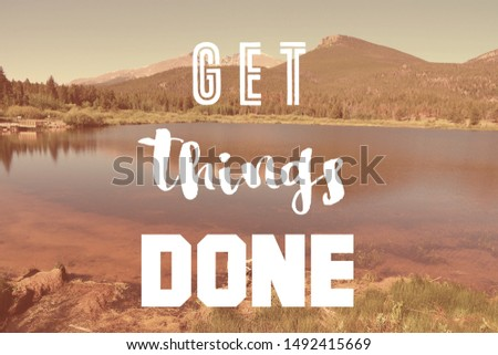 Get things done - motivational poster for workplace goals and proactivity. #1492415669