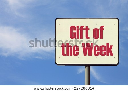 Gift of the Week Sign - Shutterstock ID 227286814