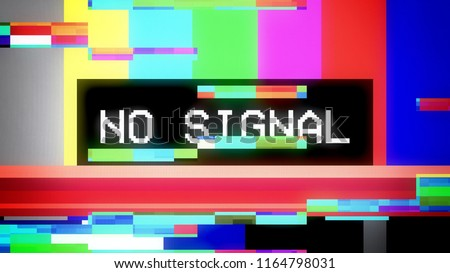 Glitched transmission, distorted noisy SMPTE color bars (a television screen test pattern) with the text No signal, VCR style.