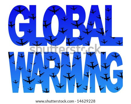 Global warming text with numerous planes flying