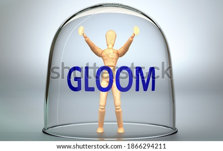 Gloom can separate a person from the world and lock in an invisible isolation that limits and restrains - pictured as a human figure locked inside a glass with a phrase Gloom, 3d illustration