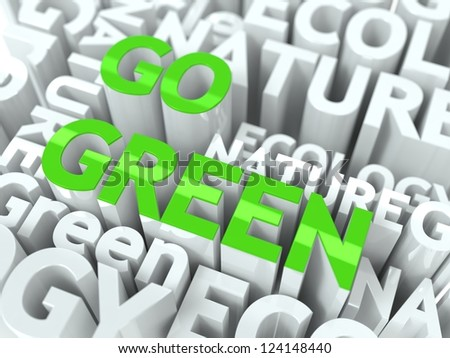 Go Green Concept. Inscription of Green Color Located over Text of White Color.