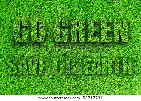 Go Green - Save The Earth