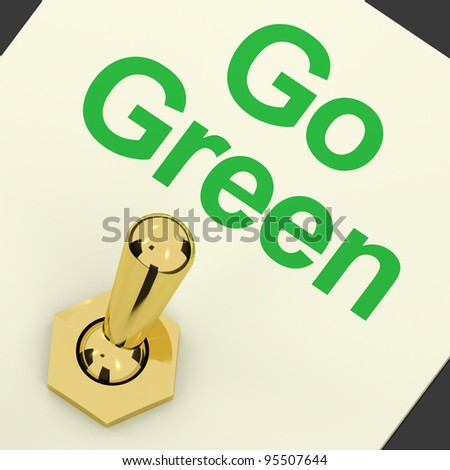 Go Green Switched On Showing Recycling And Eco Friendly