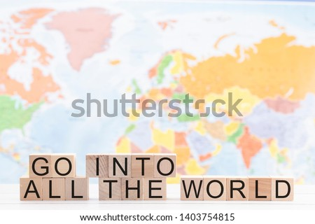 Go Into All The World a Message of Christian Evangelism    Stock photo ©