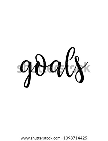 goals quote print. Home decoration, typography poster. Typography poster in black and white. Motivation and inspiration quote. inspirational quote isolated on the white background.