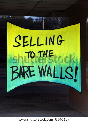 Going out of Business - Selling Down to the Bare Walls!