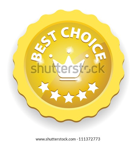 Gold Best Choice Sign with Crown and five stars - isolated on white