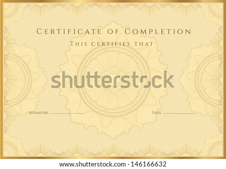 Gold Certificate of completion template or sample background with guilloche pattern watermark borders Design for diploma invitation gift voucher official awards winner Vector in Portfolio