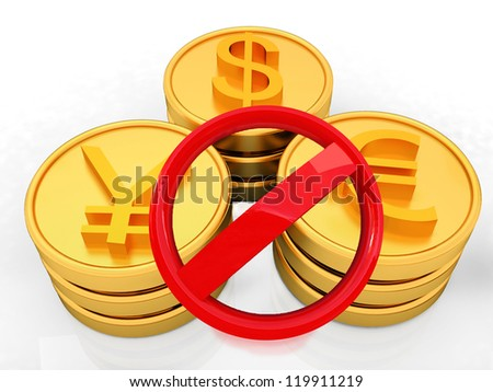 gold coins with 3 major currencies and prohibitive sign