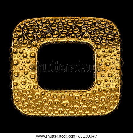 Gold metal three-dimensional alphabet symbol - letter O. Covered with drops of clear water on glossy metal. Isolated on black