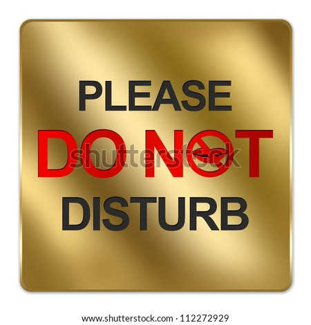 Gold Metallic Style Plate For Please Do Not Disturb Sign Isolated on White Background