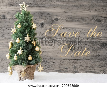 Golden Decorated Christmas Tree, Text Save The Date