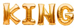 Golden word KING made of inflatable balloons isolated on white background. Gold foil balloon letters. Party, birthday, celebration concept