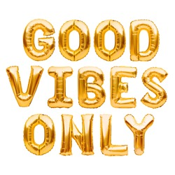 Golden words GOOD VIBES ONLY made of inflatable balloons isolated on white background. Gold foil balloon letters. Good Vibes retro slogan, famous quote, vacation concept