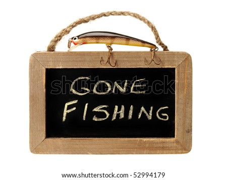 Gone fishing sign with fishhook on top