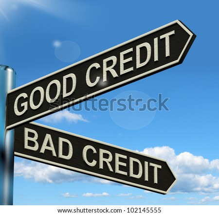 Good Bad Credit Signpost Shows Customer Financial Rating Or Consumer Debt. Road Sign Means Financial Choice Or Direction.