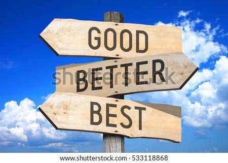 Good, better, best - wooden signpost #533118868
