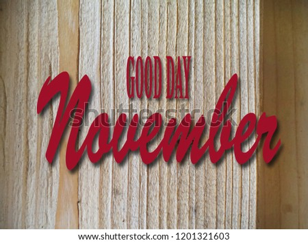 Good day November, background wood, motivation, poster, quote, blurred image.