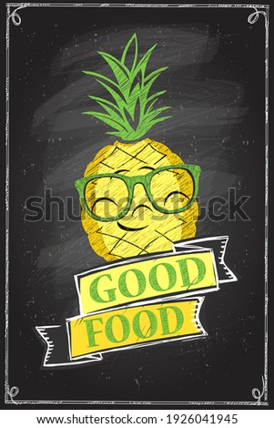 Good food chalkboard poster with smiling pineapple, rasterized version