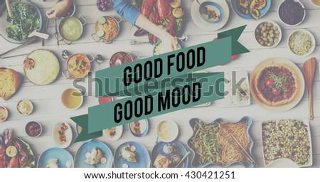 Good Food Good Mood Food Eating Party Celebration Concept