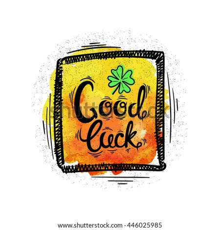 Good luck. Hand drawn letters and designs on watercolor background.