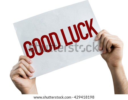 Good Luck placard isolated on white background