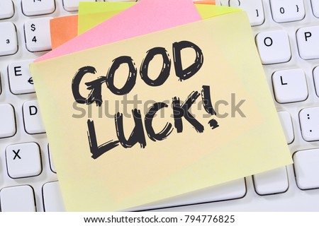 Good luck success successful test wish wishing business note paper computer keyboard #794776825