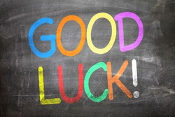 Good Luck written on a chalkboard