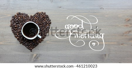 "Good morning coffee cup background with hand lettering ""good morning"" #461210023"
