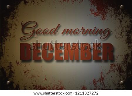 Good morning, December, background, texture, blurred image, motivation, poster, quote.
