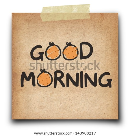 good morning free hand write on the shot note vintage grunge paper isolate on white background