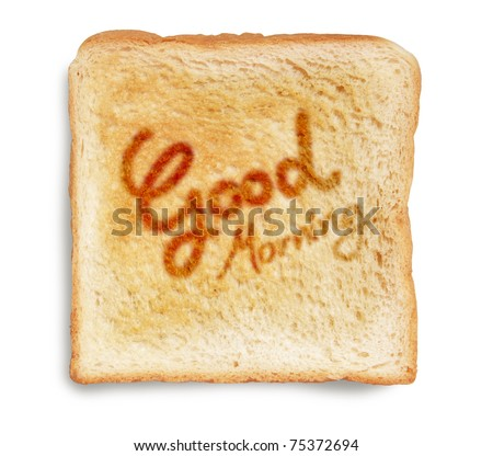 good morning greeting on toasted bread - stock photo