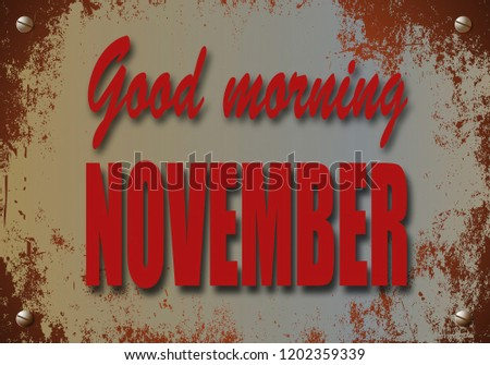 Good morning, November,  background metal, motivation, poster, quote, blurred image.