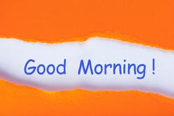 Good morning - the inscription in uncover orange letter. Positive concept